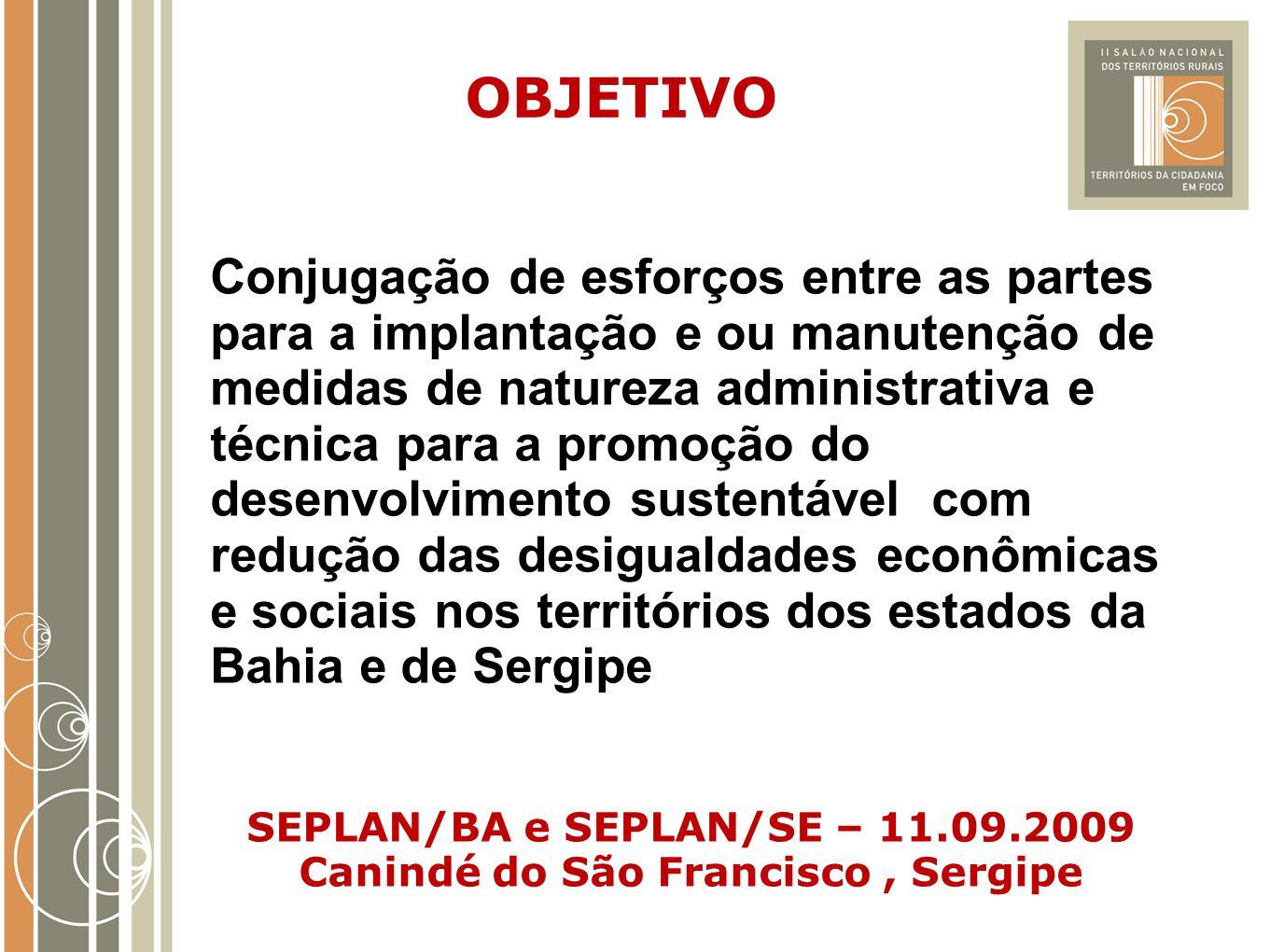 SEPLAN/BA e SEPLAN/SE – 11.09.2009 Canindé do São Francisco , Sergipe