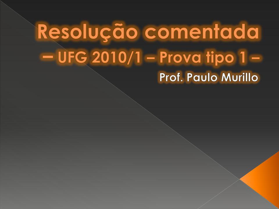 Resolução comentada – UFG 2010/1 – Prova tipo 1 –