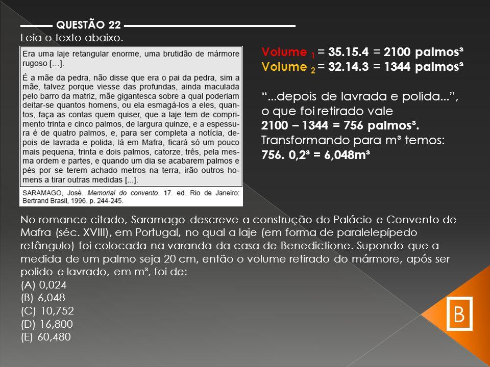 B Volume 1 = 35.15.4 = 2100 palmos³ Volume 2 = 32.14.3 = 1344 palmos³