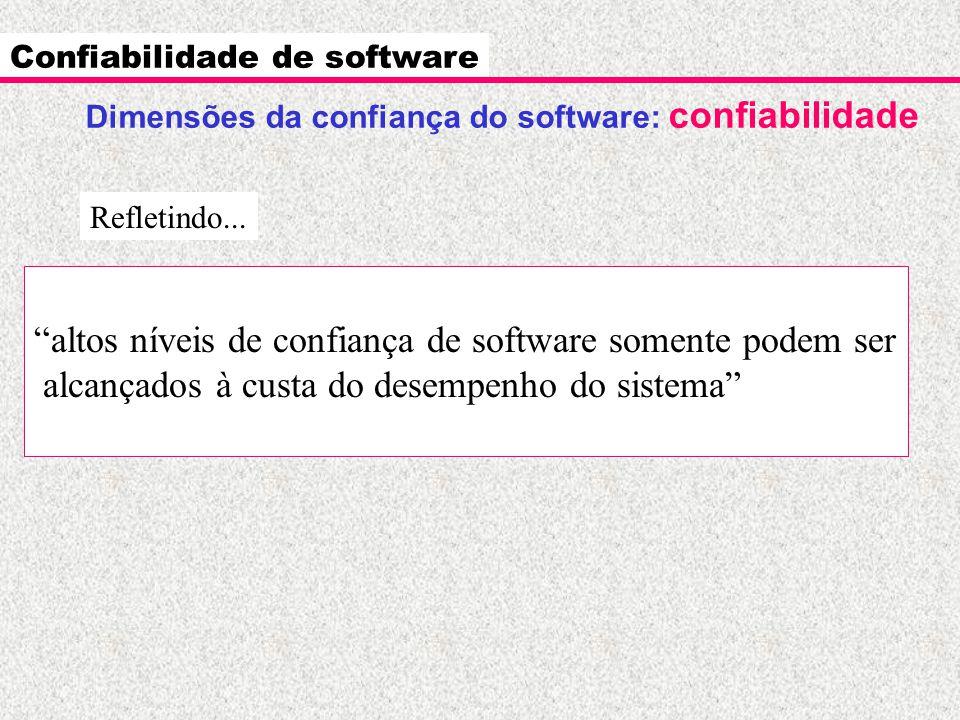 altos níveis de confiança de software somente podem ser