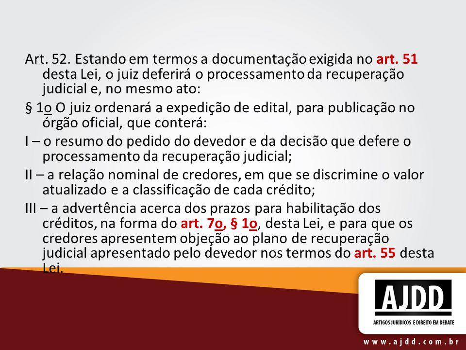 Art. 52. Estando em termos a documentação exigida no art