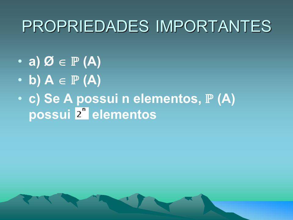 PROPRIEDADES IMPORTANTES