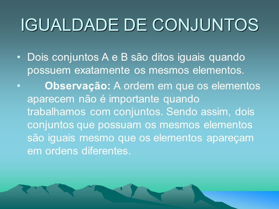 IGUALDADE DE CONJUNTOS