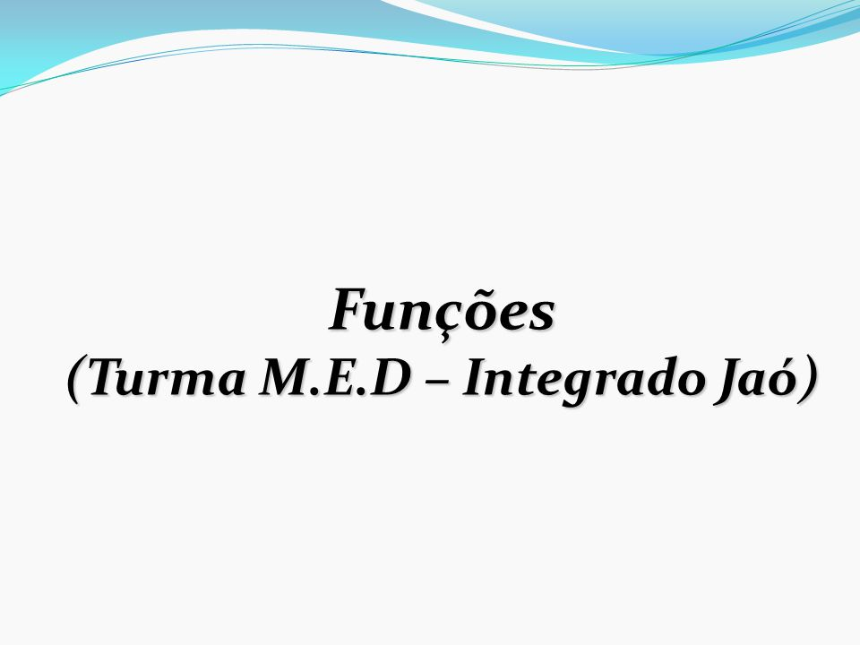 (Turma M.E.D – Integrado Jaó)
