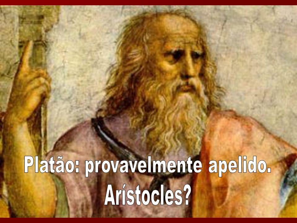 Platão: provavelmente apelido.
