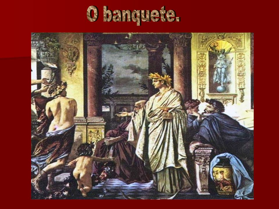 O banquete.
