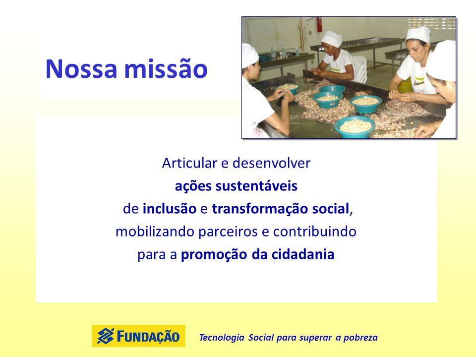 Nossa missão Articular e desenvolver ações sustentáveis