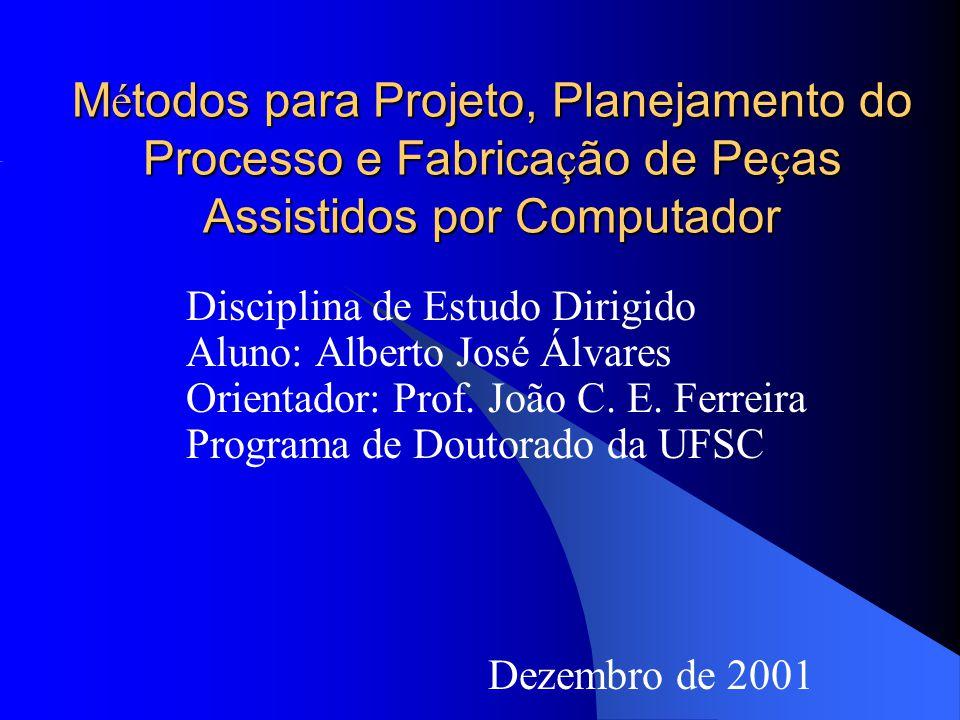 Métodos para Projeto, Planejamento do Processo e Fabricação de Peças Assistidos por Computador
