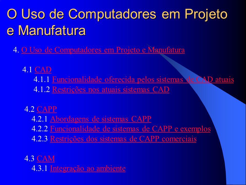O Uso de Computadores em Projeto e Manufatura