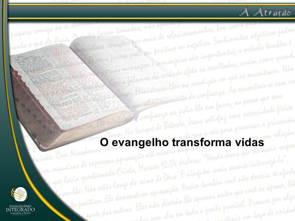 O evangelho transforma vidas