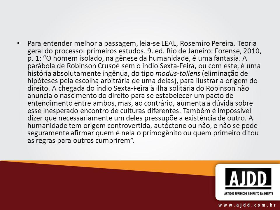 Para entender melhor a passagem, leia-se LEAL, Rosemiro Pereira
