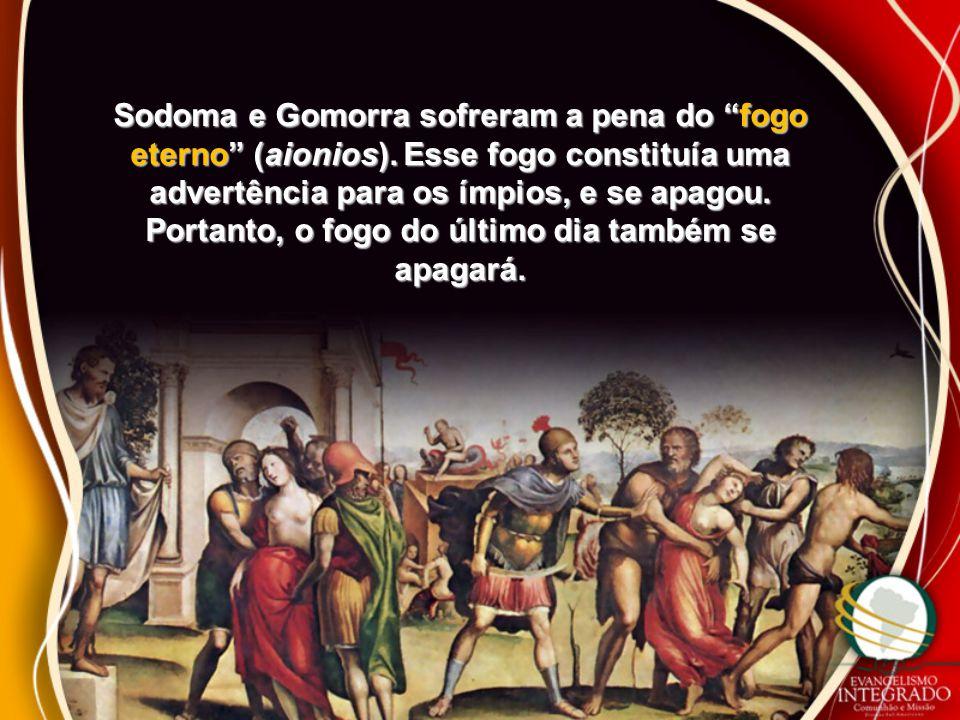 Sodoma e Gomorra sofreram a pena do fogo eterno (aionios)