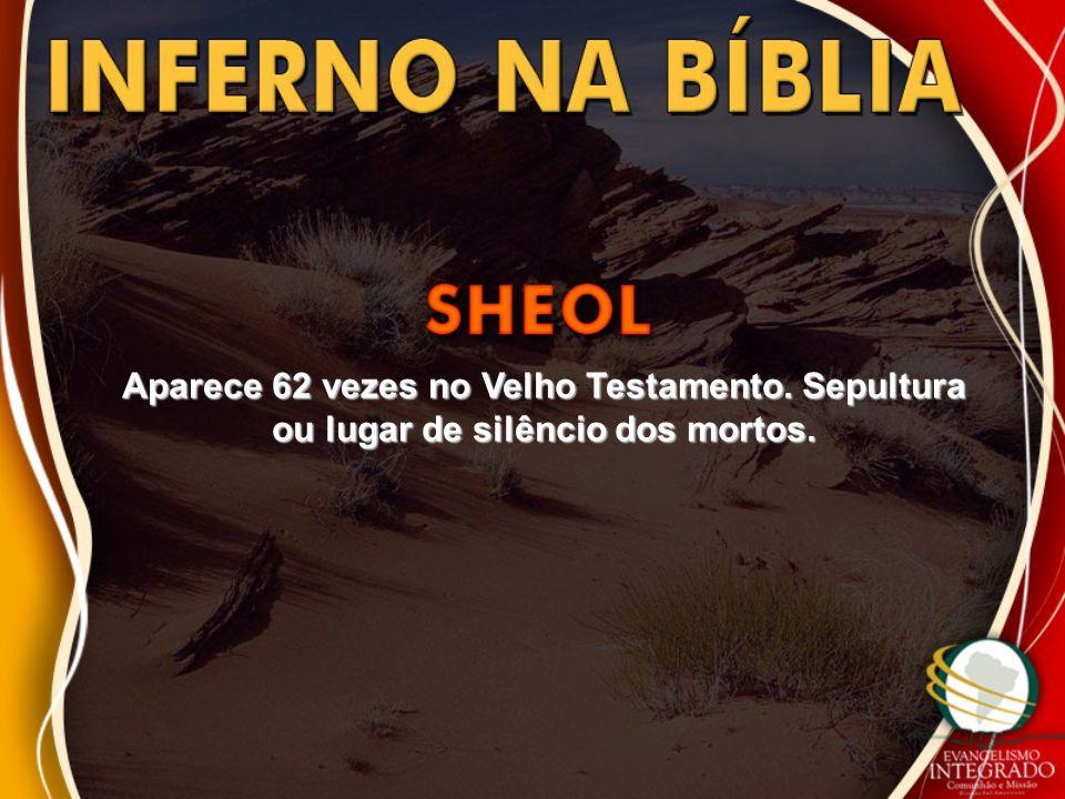 Aparece 62 vezes no Velho Testamento