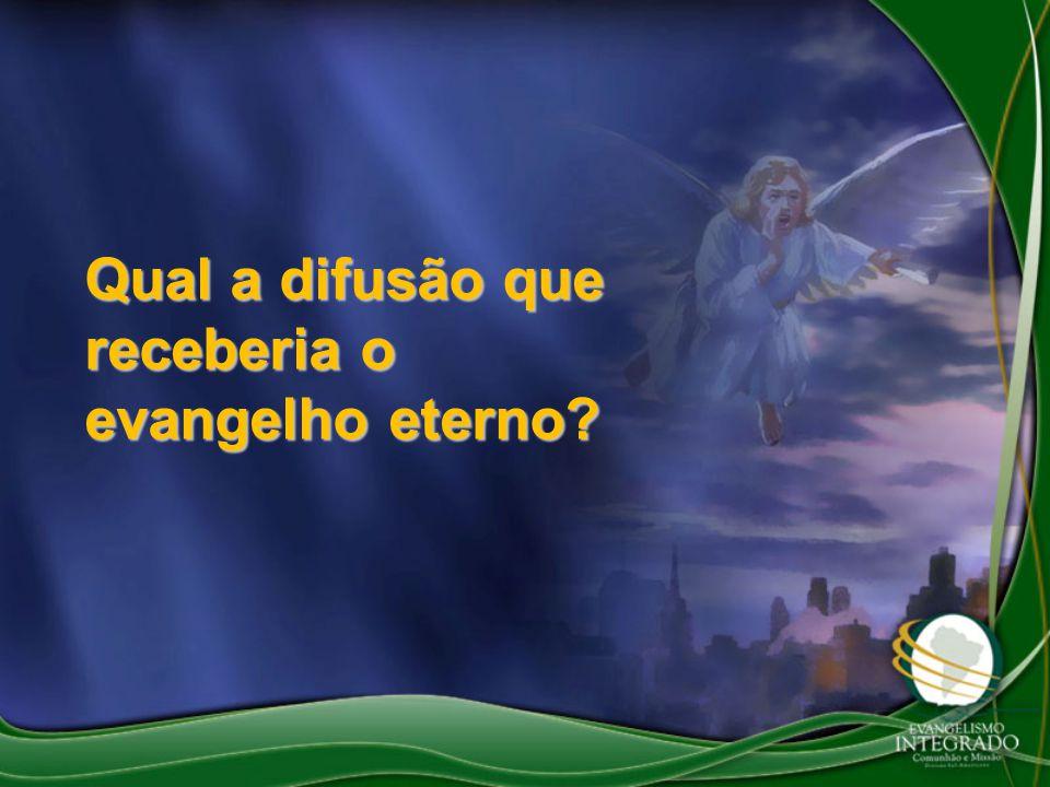 Qual a difusão que receberia o evangelho eterno