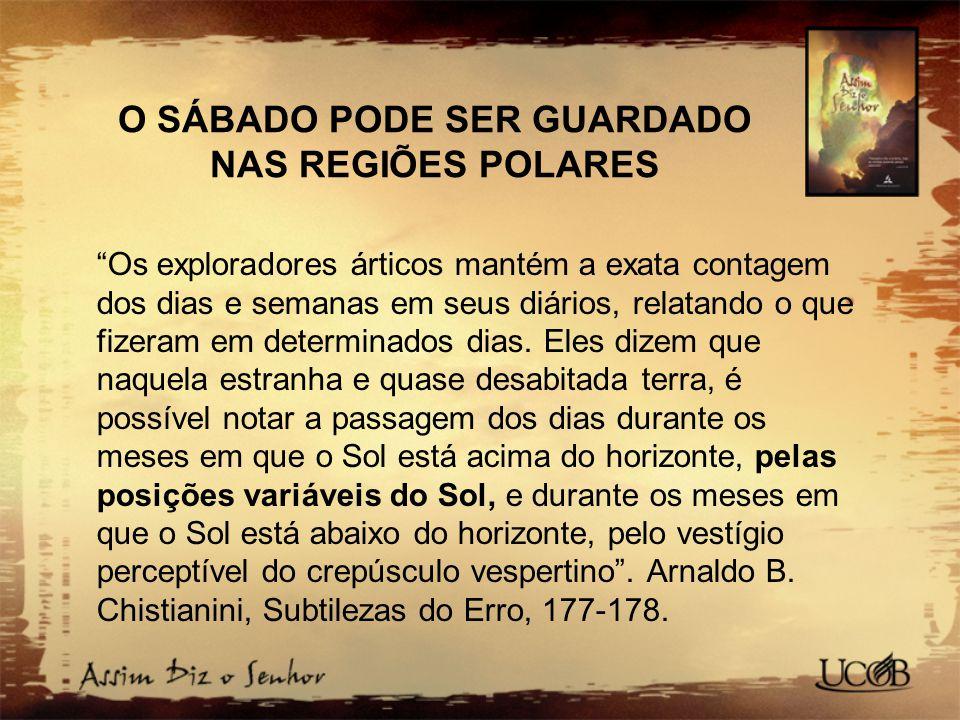 O SÁBADO PODE SER GUARDADO NAS REGIÕES POLARES