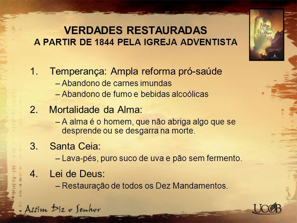 VERDADES RESTAURADAS A PARTIR DE 1844 PELA IGREJA ADVENTISTA