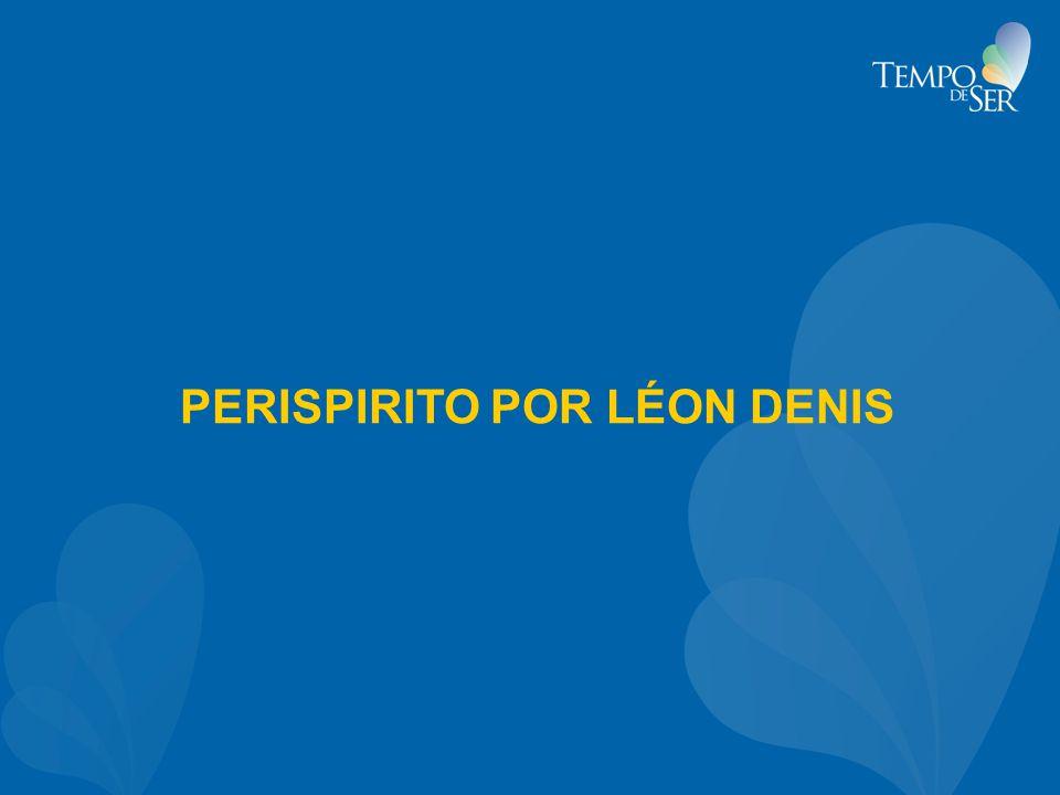 PERISPIRITO POR LÉON DENIS