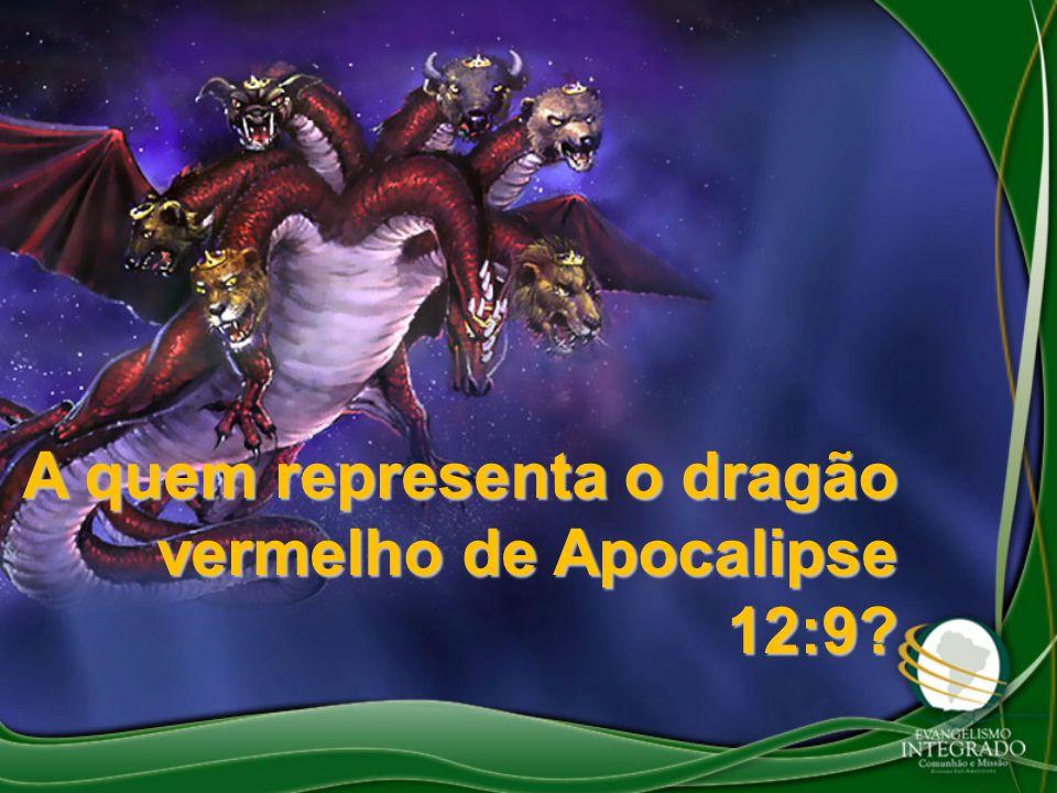 A quem representa o dragão vermelho de Apocalipse 12:9