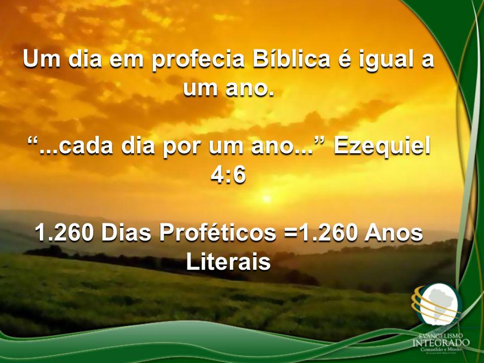 Um dia em profecia Bíblica é igual a um ano.