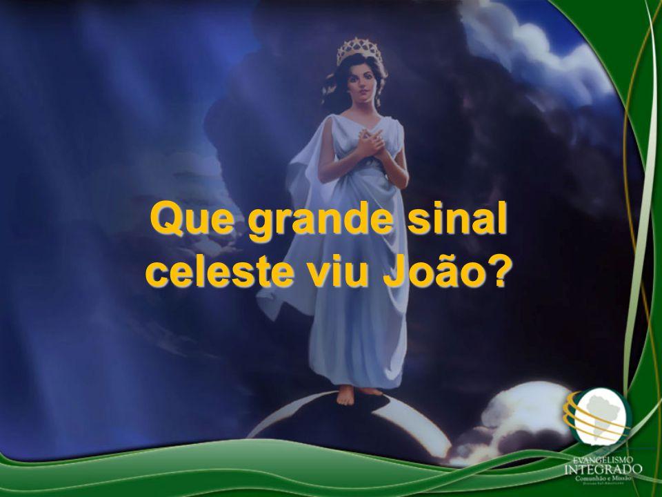 Que grande sinal celeste viu João