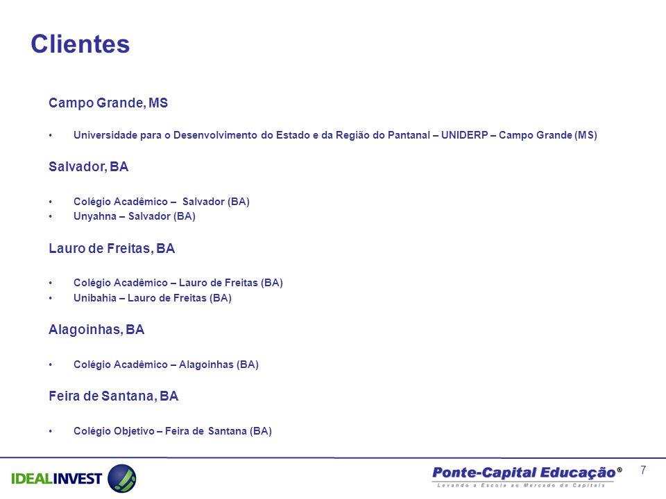 Clientes Campo Grande, MS Salvador, BA Lauro de Freitas, BA