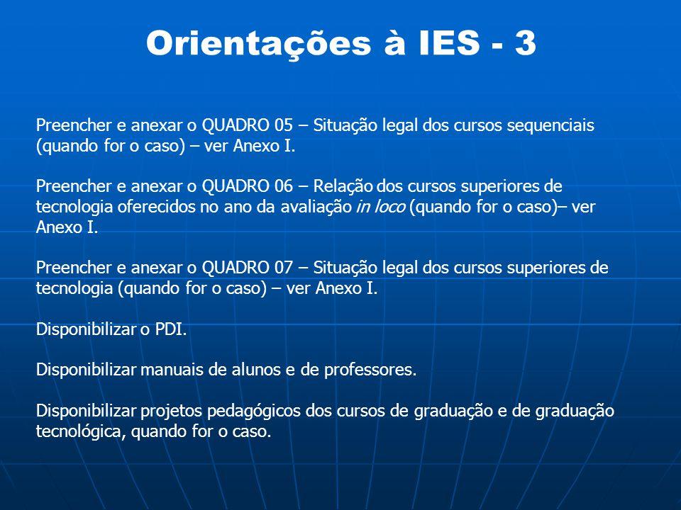 Orientações à IES - 3 Preencher e anexar o QUADRO 05 – Situação legal dos cursos sequenciais (quando for o caso) – ver Anexo I.