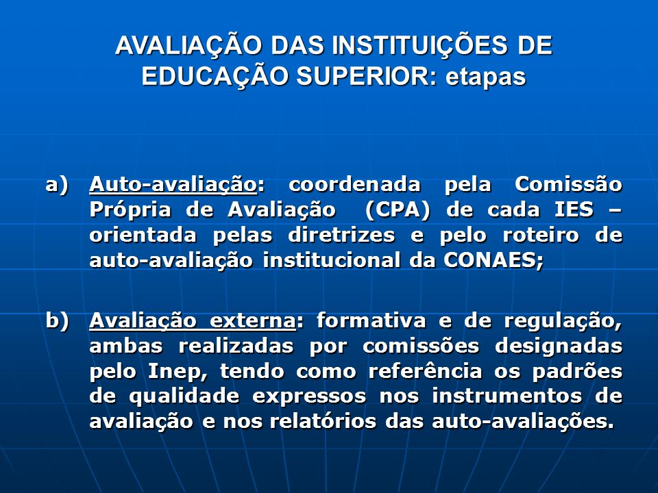 AVALIAÇÃO DAS INSTITUIÇÕES DE EDUCAÇÃO SUPERIOR: etapas