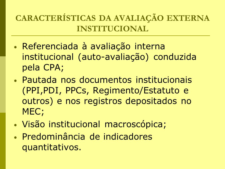 CARACTERÍSTICAS DA AVALIAÇÃO EXTERNA INSTITUCIONAL