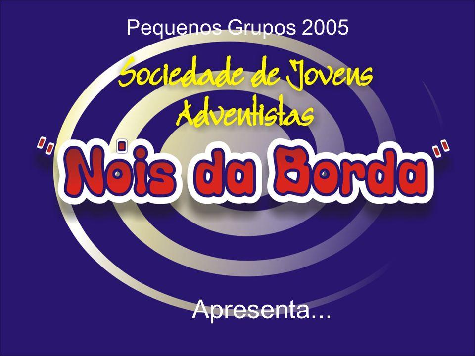 Pequenos Grupos 2005 Apresenta...