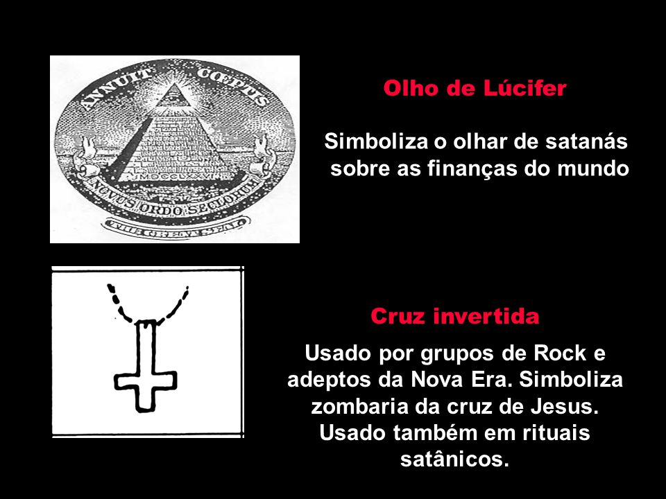 Olho de Lúcifer Simboliza o olhar de satanás. sobre as finanças do mundo. Cruz invertida.
