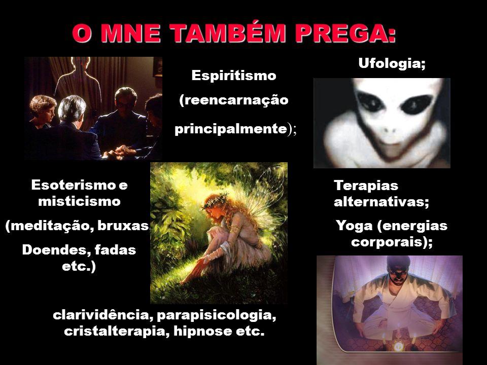 O MNE TAMBÉM PREGA: Ufologia; Espiritismo (reencarnação
