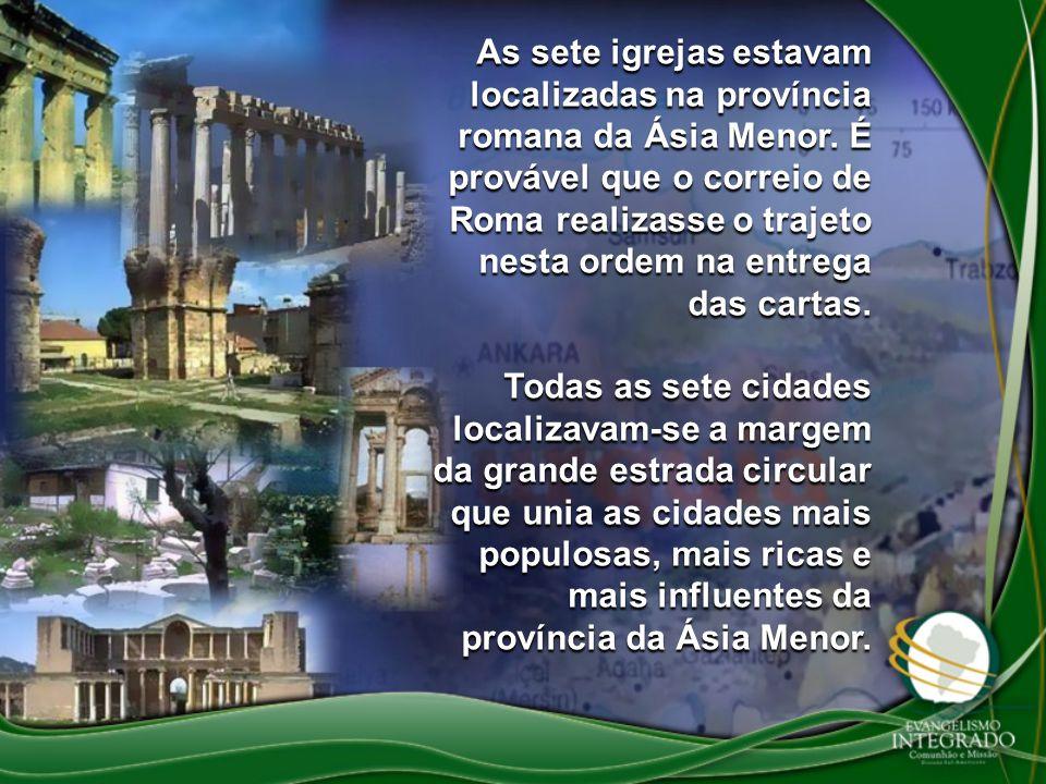 As sete igrejas estavam localizadas na província romana da Ásia Menor