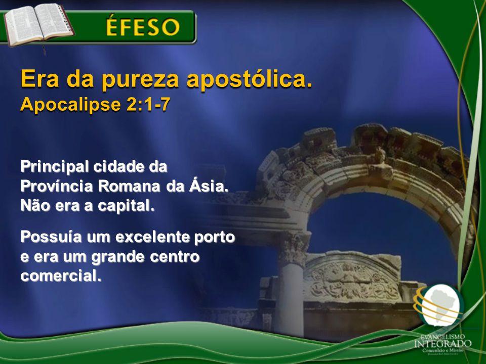 Era da pureza apostólica. Apocalipse 2:1-7