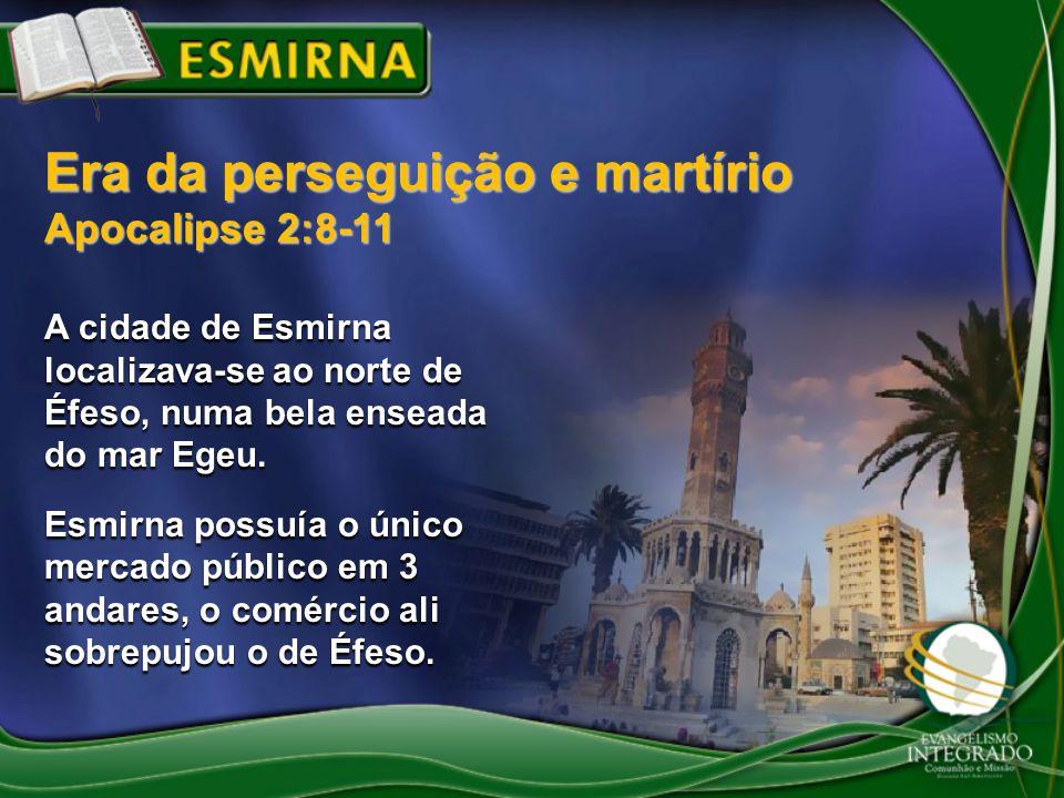 Era da perseguição e martírio Apocalipse 2:8-11