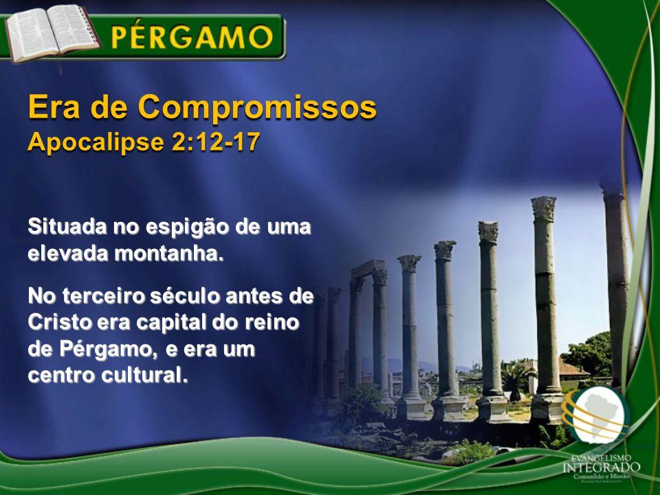 Era de Compromissos Apocalipse 2:12-17