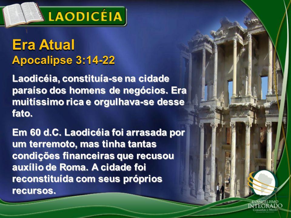 Era Atual Apocalipse 3:14-22