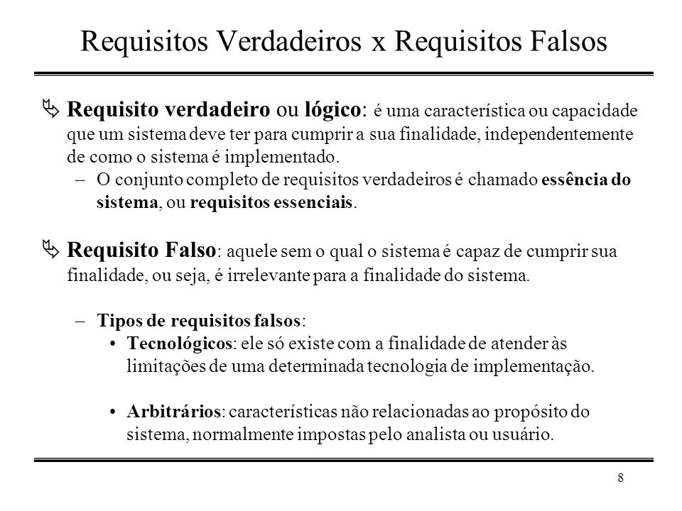 Requisitos Verdadeiros x Requisitos Falsos