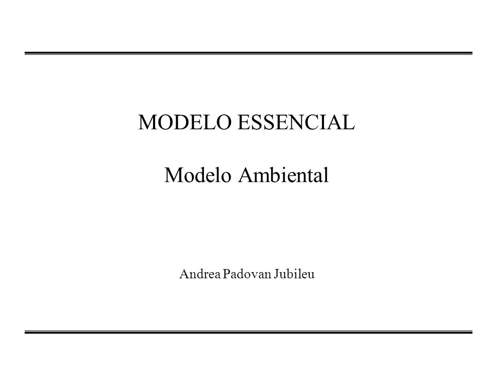 MODELO ESSENCIAL Modelo Ambiental
