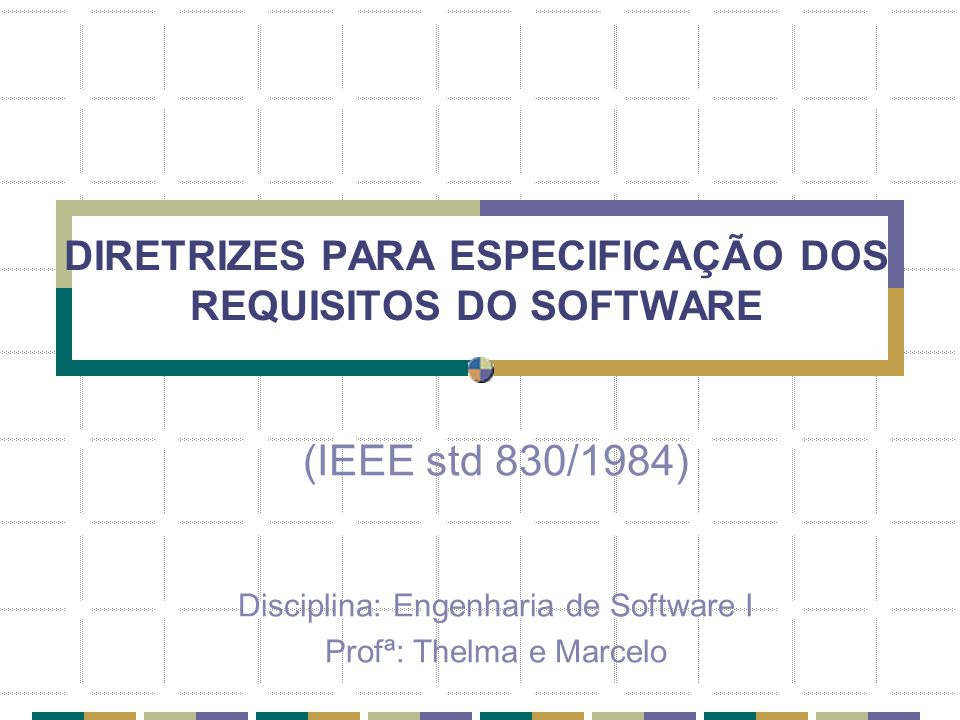 DIRETRIZES PARA ESPECIFICAÇÃO DOS REQUISITOS DO SOFTWARE