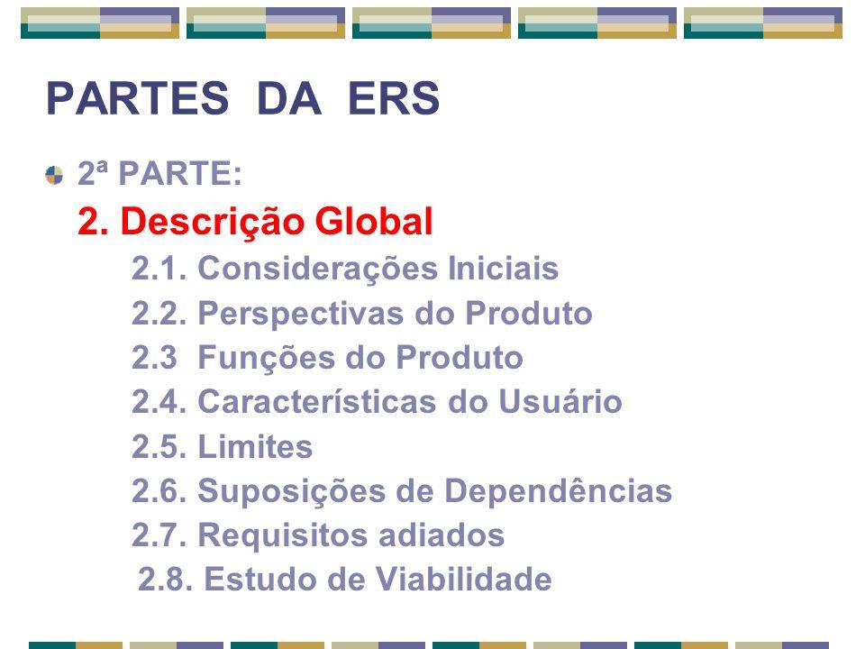 PARTES DA ERS 2ª PARTE: 2. Descrição Global