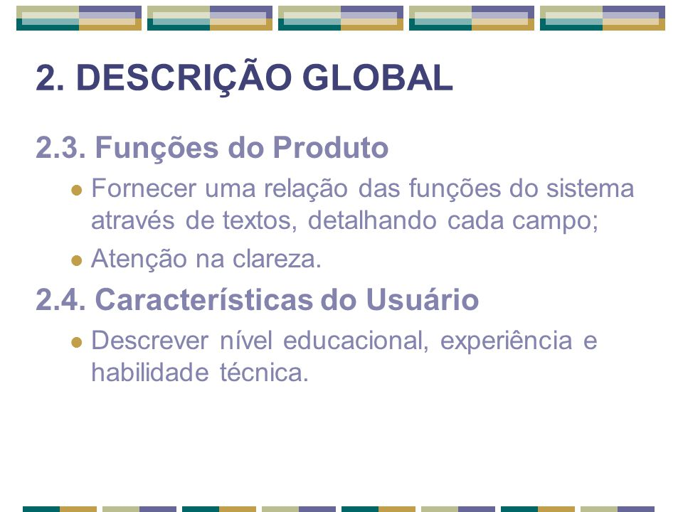 2. DESCRIÇÃO GLOBAL 2.3. Funções do Produto