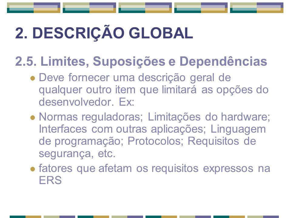 2. DESCRIÇÃO GLOBAL 2.5. Limites, Suposições e Dependências