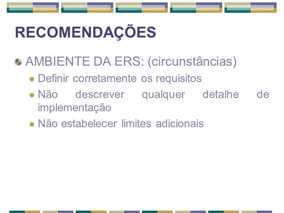 RECOMENDAÇÕES AMBIENTE DA ERS: (circunstâncias)