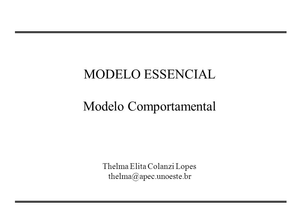 MODELO ESSENCIAL Modelo Comportamental