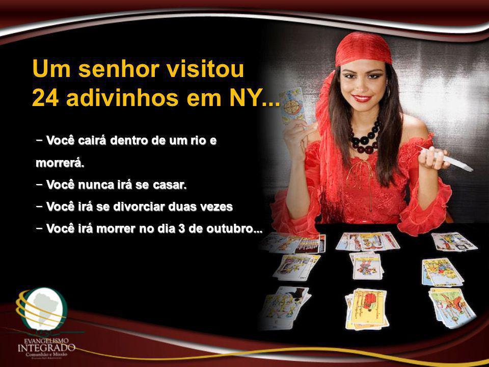 Um senhor visitou 24 adivinhos em NY...