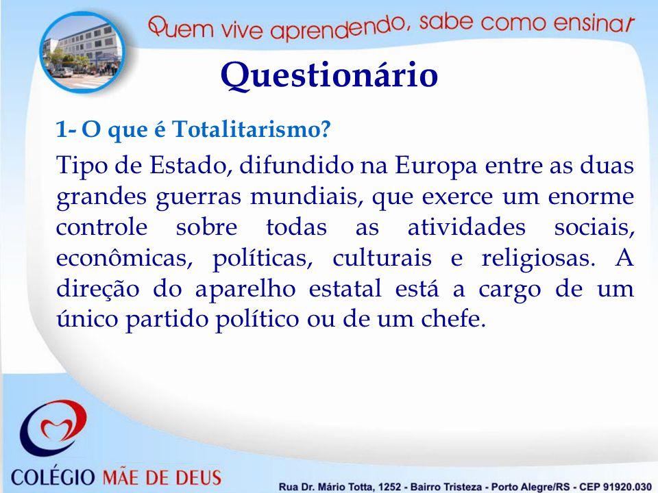 Questionário 1- O que é Totalitarismo