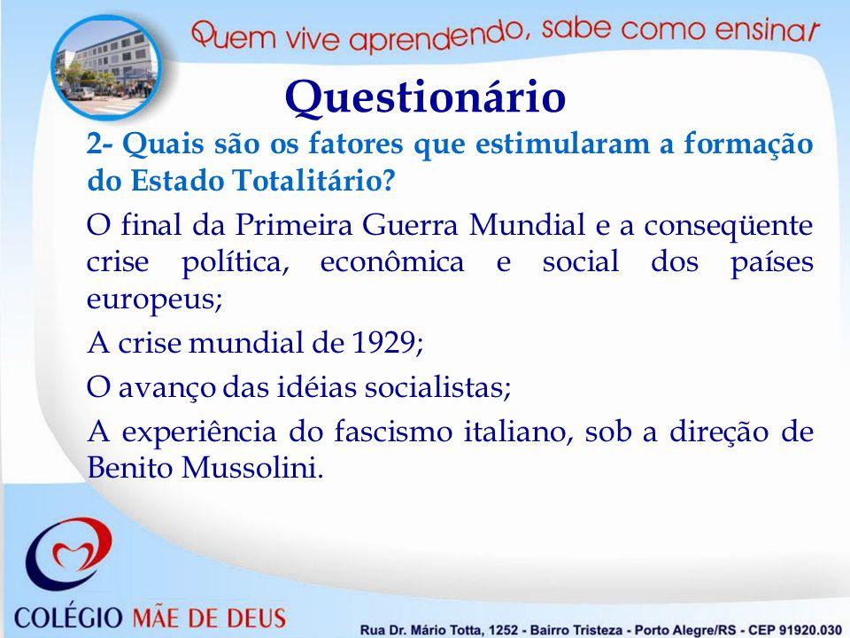 Questionário 2- Quais são os fatores que estimularam a formação do Estado Totalitário