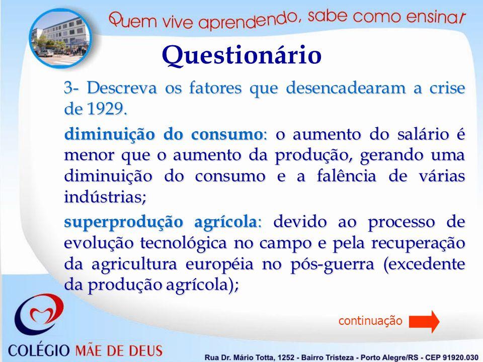 Questionário 3- Descreva os fatores que desencadearam a crise de 1929.