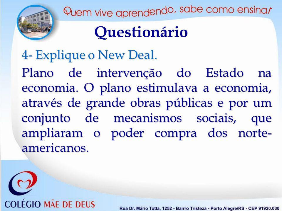 Questionário 4- Explique o New Deal.