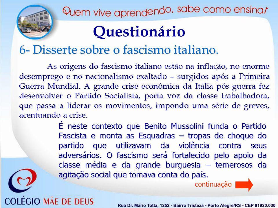 Questionário 6- Disserte sobre o fascismo italiano.